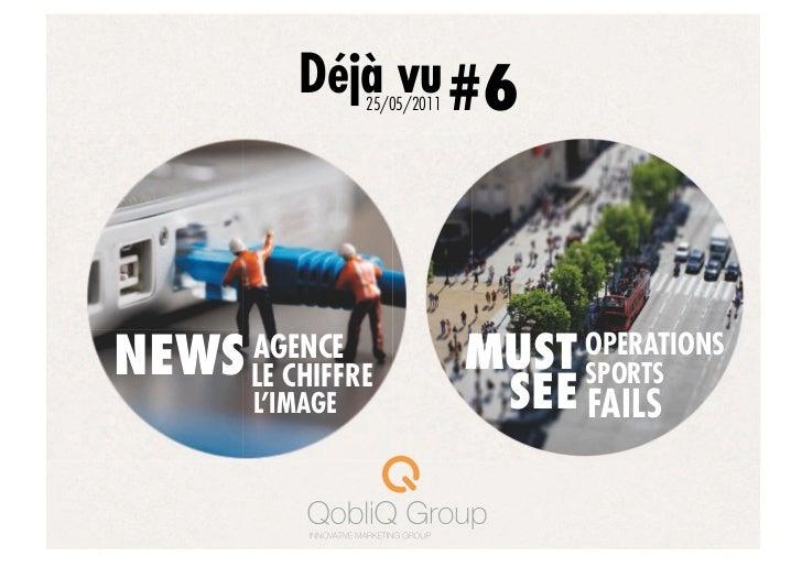 Déjà vu #6                 25/05/2011NEWS   AGENCE       LE CHIFFRE                              MUST OPERATIONS          ...