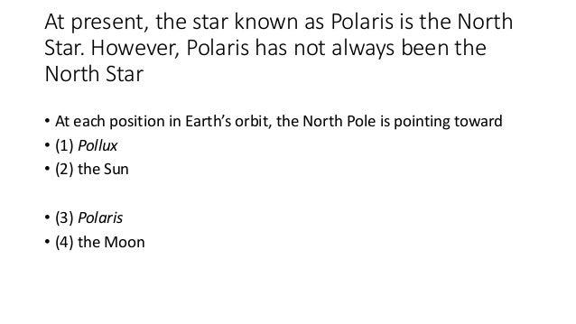Polaris is the North Star
