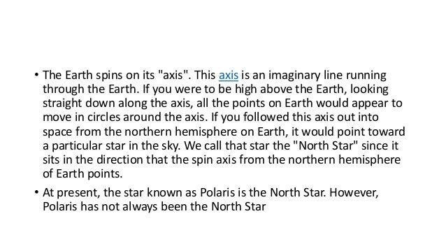 • The spin axis of the Earth undergoes a motion called precession. If you have ever watched a spinning top, you know that ...