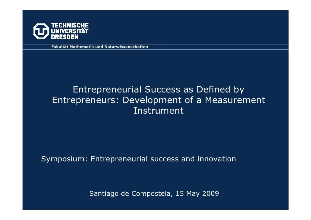 Fakultät Mathematik und Naturwissenschaften           Entrepreneurial Success as Defined by   Entrepreneurs: Development o...