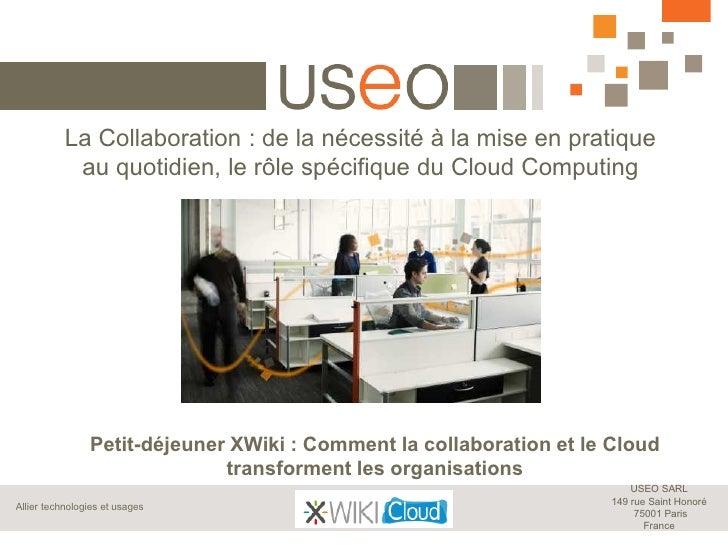 La Collaboration : de la nécessité à la mise en pratique            au quotidien, le rôle spécifique du Cloud Computing   ...