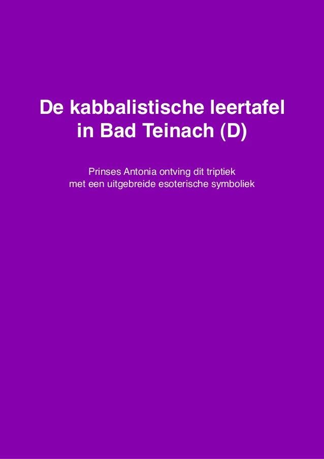 De kabbalistische leertafel in Bad Teinach, triptiek met een uitgebreide esoterische symboliek. www.spiritueleteksten.nl 1...