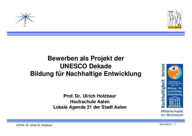 Bewerben als Projekt der                     UNESCO Dekade           Bildung für Nachhaltige Entwicklung                  ...