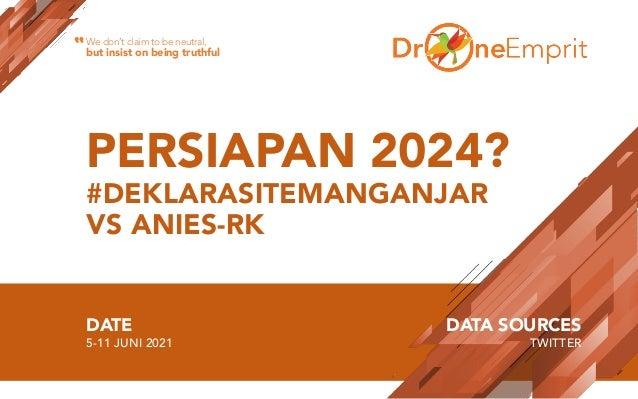 PERSIAPAN 2024? #DEKLARASITEMANGANJAR VS ANIES-RK DATE 5-11 JUNI 2021 DATA SOURCES TWITTER We don't claim to be neutral, b...