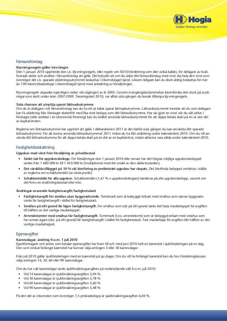 FåmansföretagKlyvningsregeln gäller inte längreDen 1 januari 2010 upphörde den s.k. klyvningsregeln, eller regeln om 50/50...