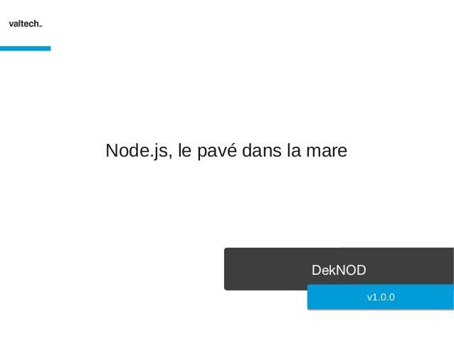 DekNODNode.js, le pavé dans la marev1.0.0