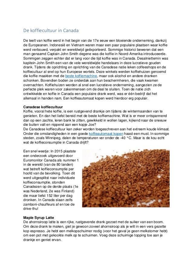 De koffiecultuur in Canada De teelt van koffie werd in het begin van de 17e eeuw een bloeiende onderneming, dankzij de Eur...