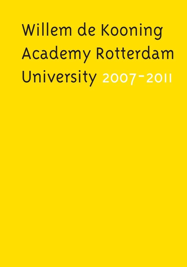 Willem de KooningAcademy RotterdamUniversity 2007-2011