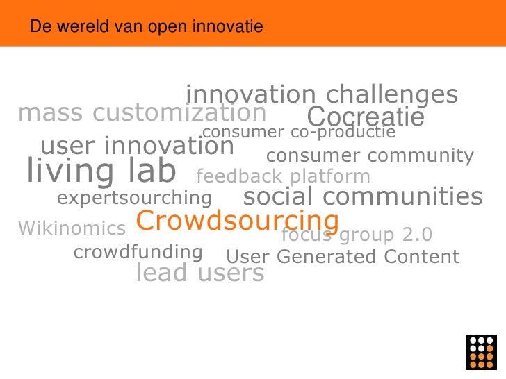 De wereld van open innovatie            innovation challengesmass customization       Cocreatie              consumer co-p...