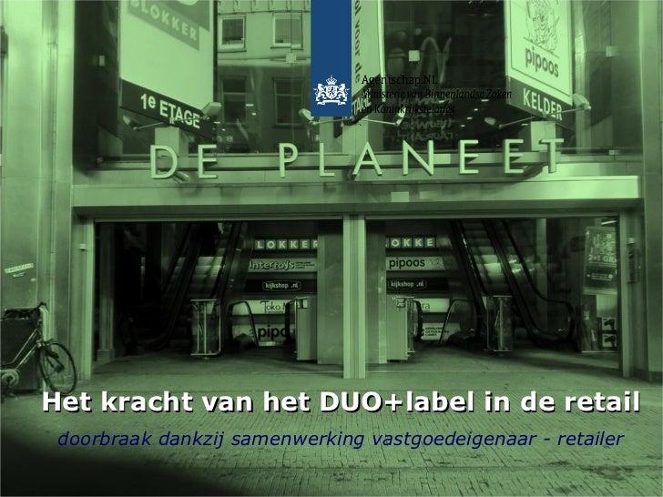 Het kracht van het DUO+label in de retail doorbraak dankzij samenwerking vastgoedeigenaar - retailer