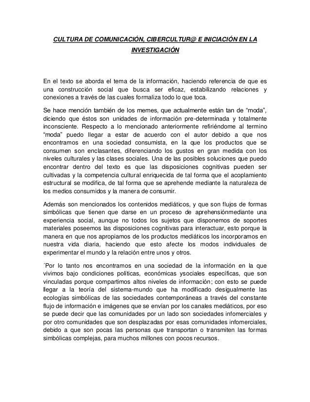 CULTURA DE COMUNICACIÓN, CIBERCULTUR@ E INICIACIÓN EN LA INVESTIGACIÓN En el texto se aborda el tema de la información, ha...