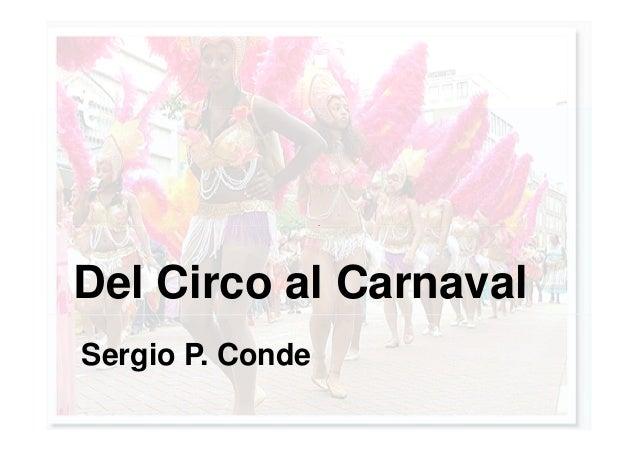 Del Circo al Carnaval Sergio P. Conde