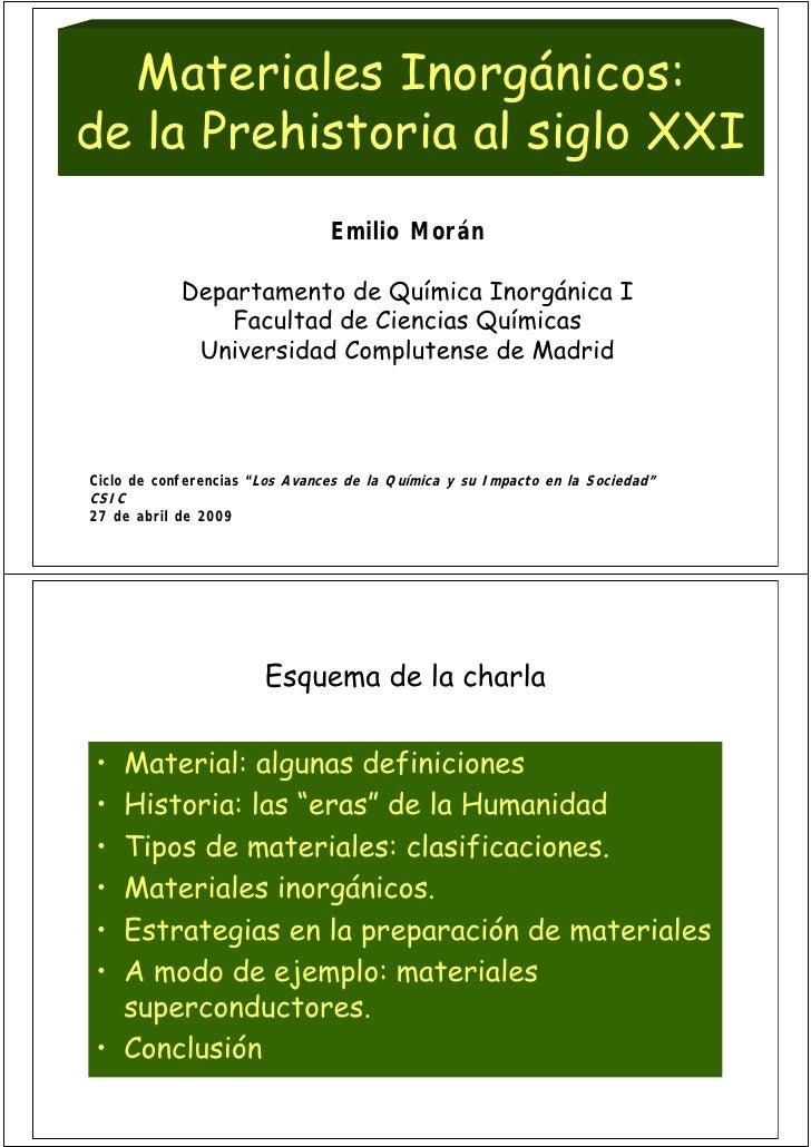 Materiales Inorgánicos: de la Prehistoria al siglo XXI                                 Emilio Morán              Departame...