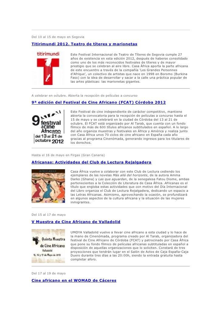 Del 10 al 15 de mayo en SegoviaTitirimundi 2012. Teatro de títeres y marionetas                        Este Festival Inter...