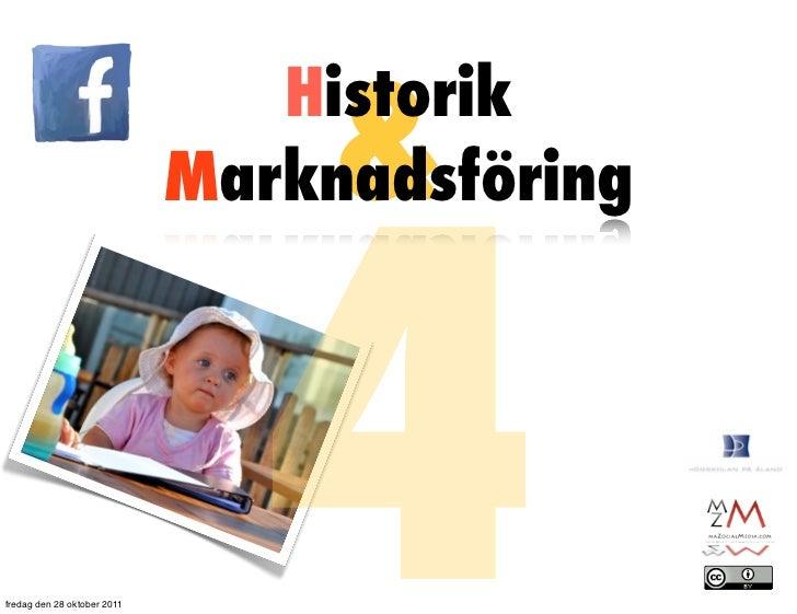 &                                Historik                               4                             Marknadsföringfredag...