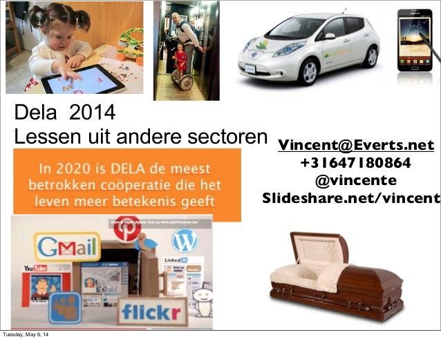 Dela 2014 Lessen uit andere sectoren In 2020 is DELA de meest betrokken coöperatie die het leven meer betekenis geeft Vinc...