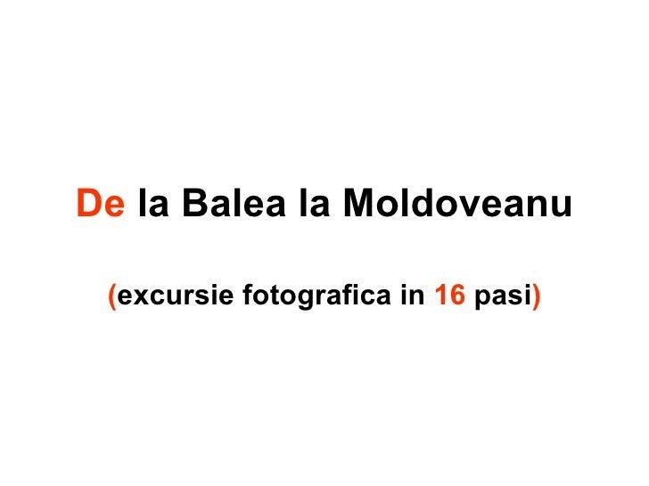 De  la Balea la Moldoveanu ( excursie fotografica in  16  pasi )