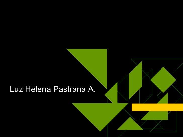 DE LA CALIFICACION  A LA EVALUACION Luz Helena Pastrana A.