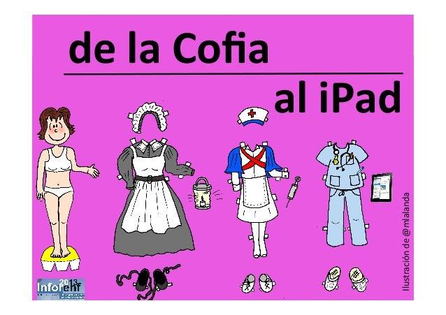 de la Cofia                  al iPad                              Ilustración de @mlalanda