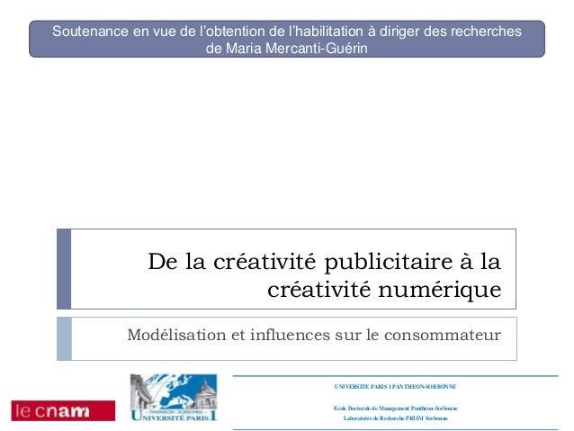 De la créativité publicitaire à la créativité numérique Modélisation et influences sur le consommateur Soutenance en vue d...