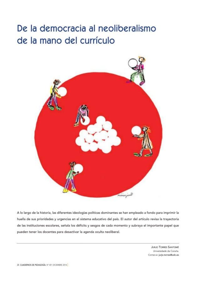 """""""De la democracia al neoliberalismo de la mano del currículum"""".   Jurjo Torres Santomé"""