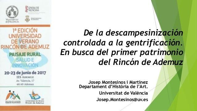 De la descampesinización controlada a la gentrificación. En busca del primer patrimonio del Rincón de Ademuz Josep Montesi...