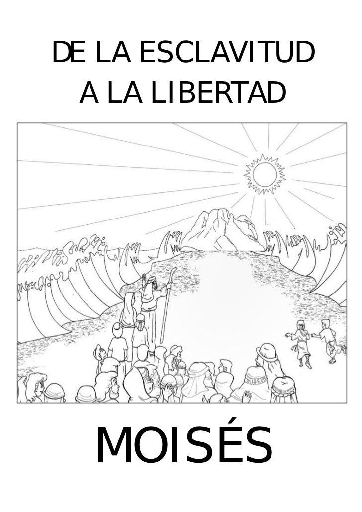 De La Esclavitud A La Libertad Moises