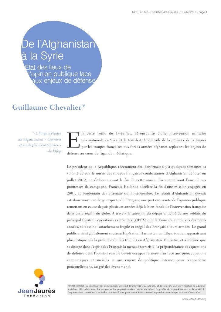NOTE n° 142 - Fondation Jean-Jaurès - 11 juillet 2012 - page 1  De l'Afghanistan  à la Syrie     Etat des lieux de      l'...
