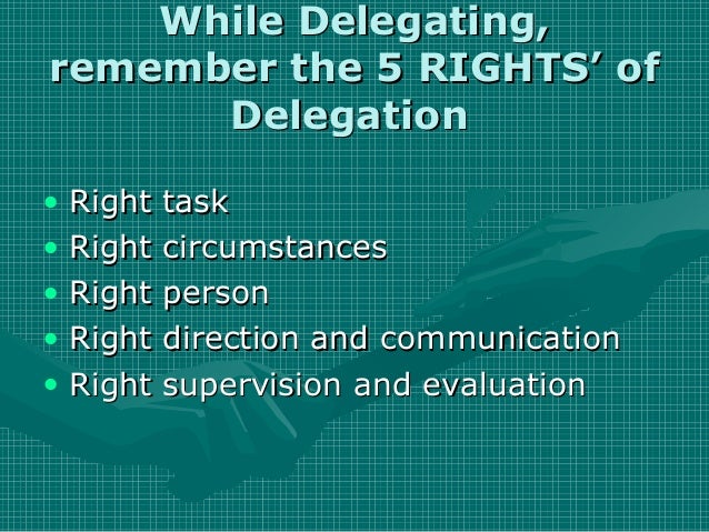 5 rights of delegation examples