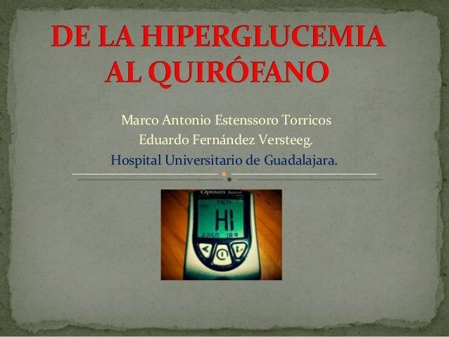 Marco Antonio Estenssoro Torricos Eduardo Fernández Versteeg. Hospital Universitario de Guadalajara.