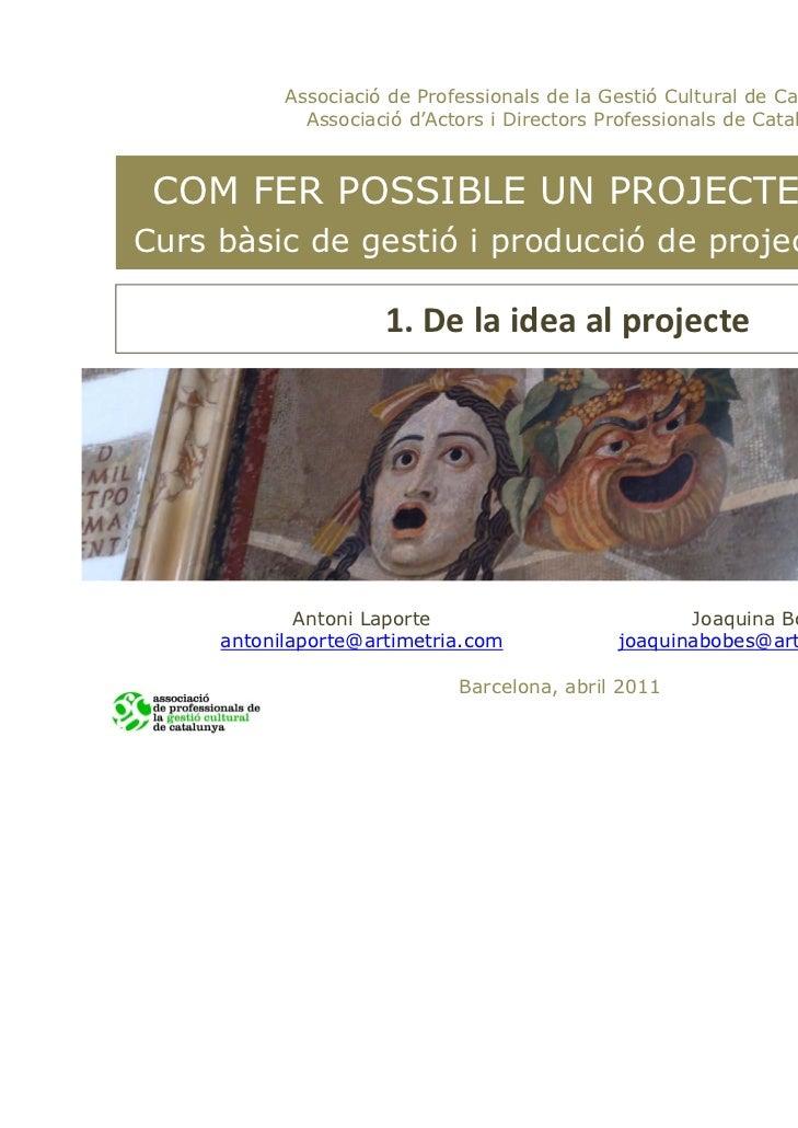 Associació de Professionals de la Gestió Cultural de Catalunya             Associació d'Actors i Directors Professionals d...