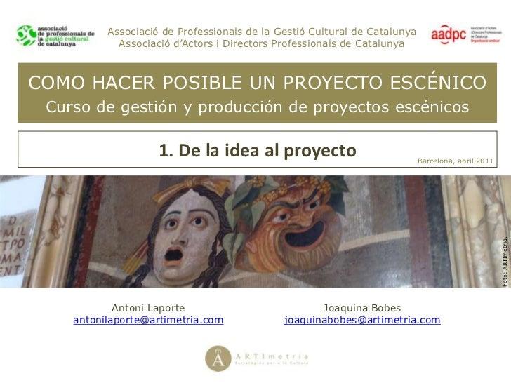 Associació de Professionals de la Gestió Cultural de Catalunya<br />Associació d'Actors i Directors Professionals de Catal...