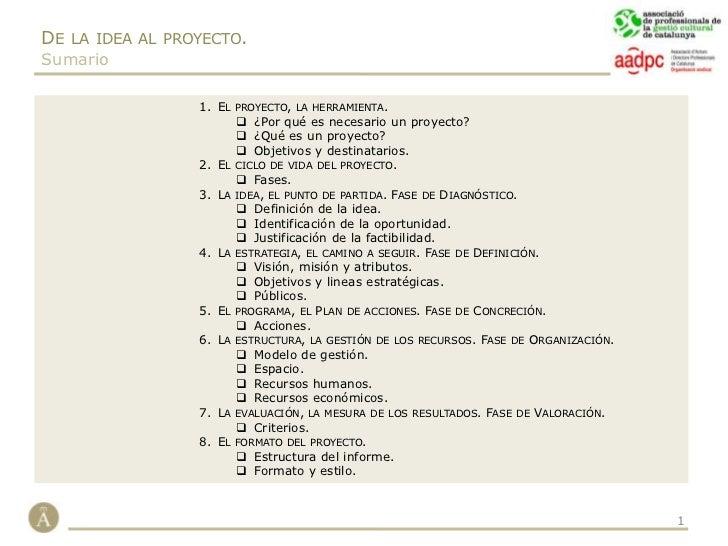 De la idea al proyecto.<br />Sumario<br />El proyecto, la herramienta.<br /><ul><li>¿Por qué es necesario un proyecto?
