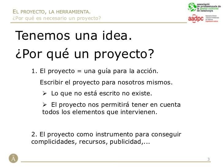 Objetivos y destinatarios.</li></ul>El ciclo de vida del proyecto.<br /><ul><li>Fases.</li></ul>La idea, el punto de parti...