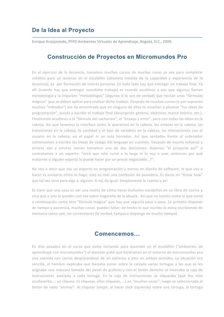 De la Idea al Proyecto Enrique Araújoviedo, PFPD Ambientes Virtuales de Aprendizaje, Bogotá, D.C., 2009.            Constr...