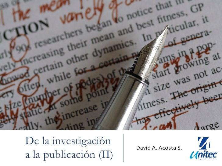 De la investigación     David A. Acosta S.  a la publicación (II)