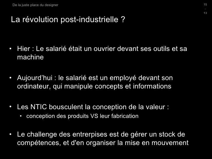 La révolution post-industrielle ? <ul><li>Hier : Le salarié était un ouvrier devant ses outils et sa machine </li></ul><ul...