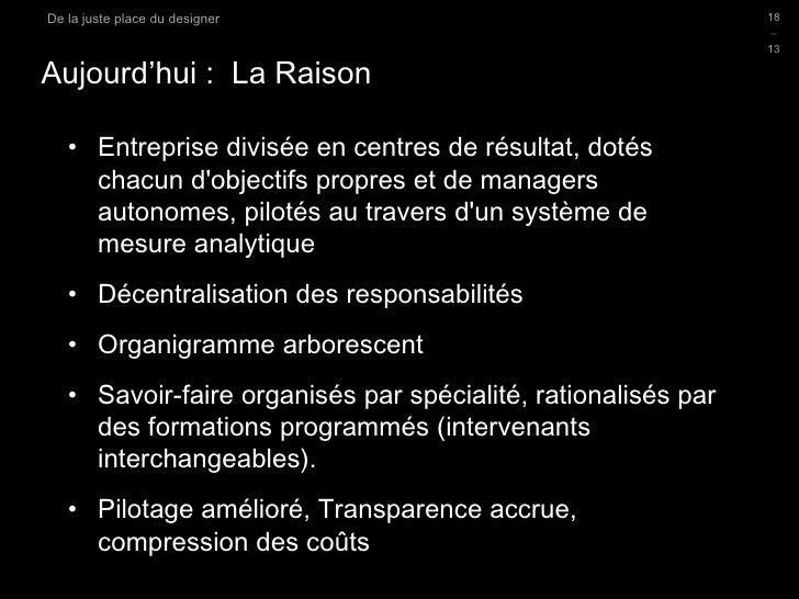 Aujourd'hui :  La Raison <ul><li>Entreprise divisée en centres de résultat, dotés chacun d'objectifs propres et de manager...