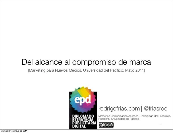 Del alcance al compromiso de marca                             [Marketing para Nuevos Medios, Universidad del Pacífico, May...