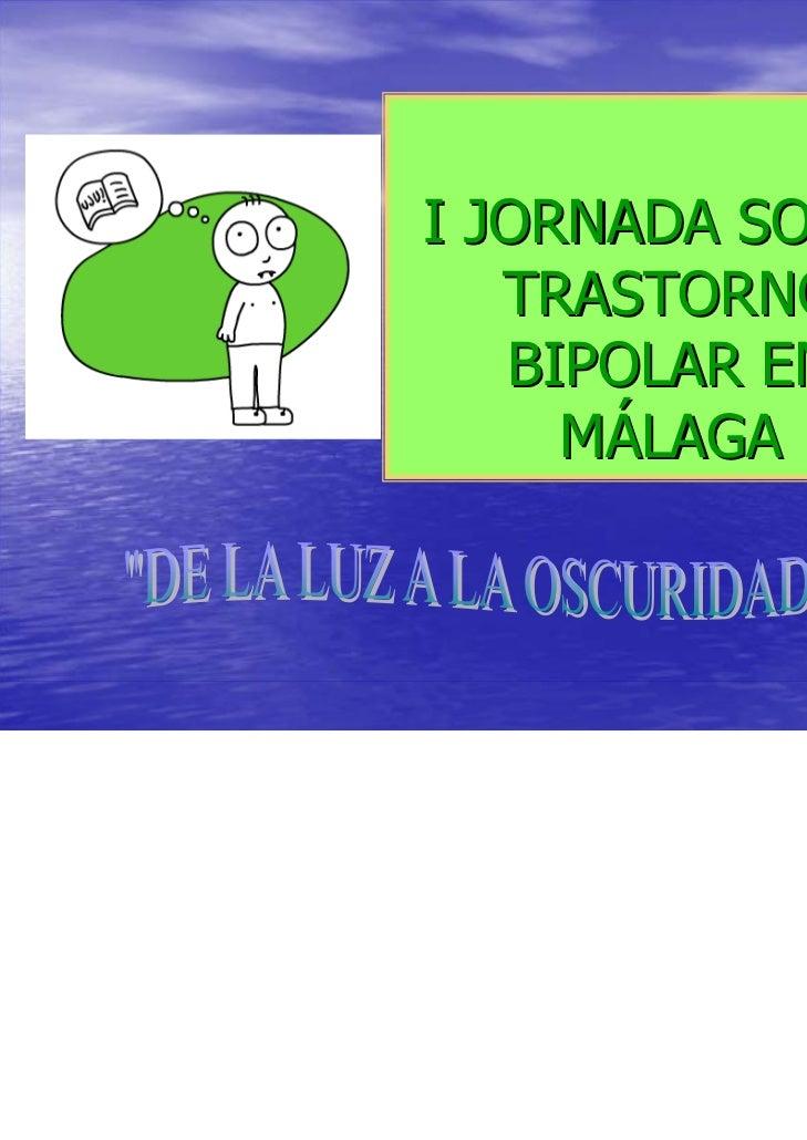 I JORNADA SOBRE   TRASTORNO   BIPOLAR EN     MÁLAGA