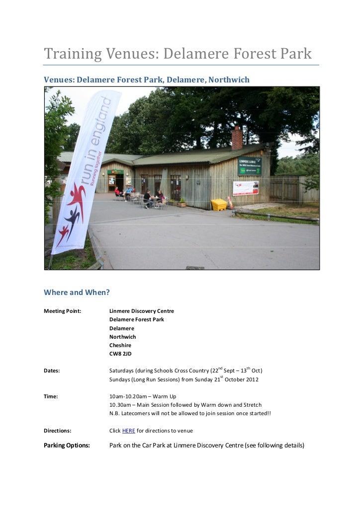 Training Venues: Delamere Forest ParkVenues: Delamere Forest Park, Delamere, NorthwichWhere and When?Meeting Point:     Li...