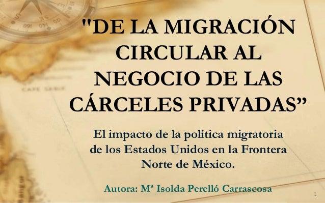 """""""DE LA MIGRACIÓN CIRCULAR AL NEGOCIO DE LAS CÁRCELES PRIVADAS"""" El impacto de la política migratoria de los Estados Unidos ..."""