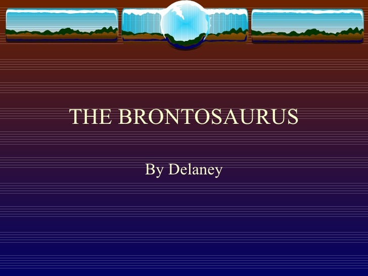 THE BRONTOSAURUS By Delaney