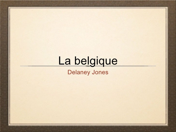 La belgique Delaney Jones