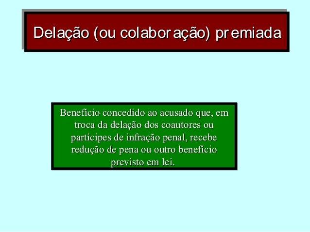 Delação (ou colaboração) premiadaDelação (ou colaboração) premiadaDelação (ou colaboração) premiadaDelação (ou colaboração...