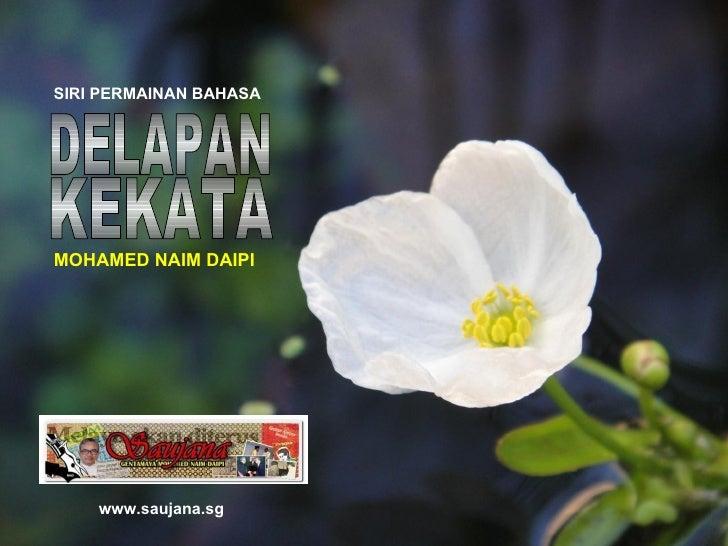 www.saujana.sg SIRI PERMAINAN BAHASA MOHAMED NAIM DAIPI KEKATA DELAPAN
