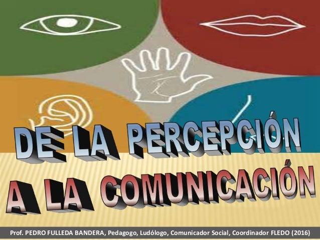 Prof. PEDRO FULLEDA BANDERA, Pedagogo, Ludólogo, Comunicador Social, Coordinador FLEDO (2016)