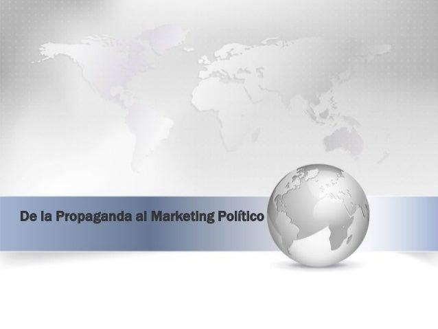 De la Propaganda al Marketing Político