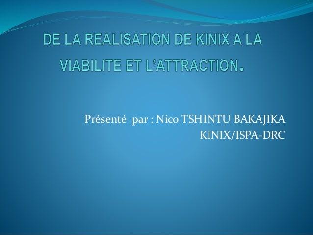 Présenté par : Nico TSHINTU BAKAJIKA KINIX/ISPA-DRC