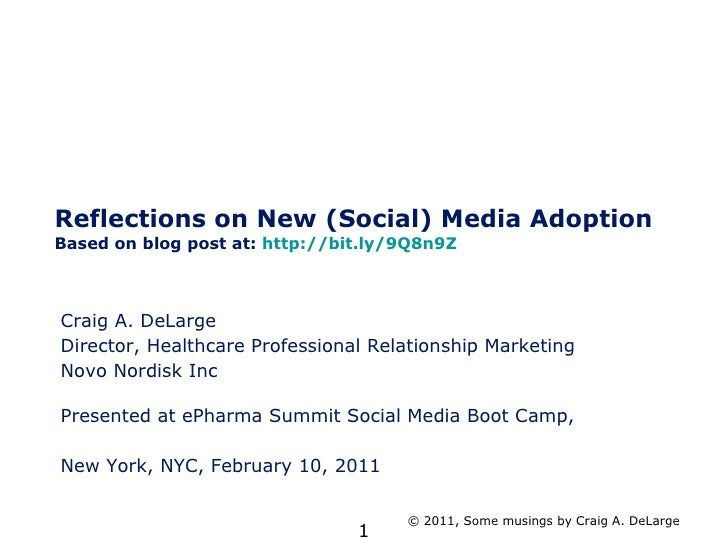 Reflections on New (Social) Media Adoption  Based on blog post at:  http://bit.ly/9Q8n9Z Craig A. DeLarge Director, Health...